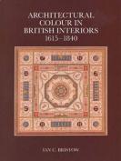 Architectural Colour in British Interiors, 1615-1840