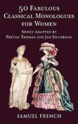 50 Fabulous Classical Monologues for Women