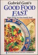 Gabriel Gate's Good Food Fast