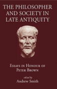 The Philosopher and Society in Late Antiquity