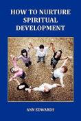 How to Nurture Spiritual Development