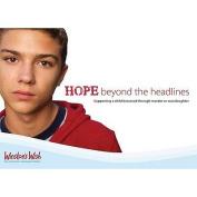 Hope Beyond the Headlines