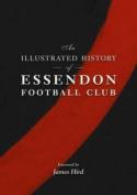 The Illustrated History of Essendon Football Club