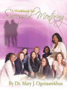 A Workbook for Successful Mentoring