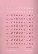 Mikrokosmos, Volume 5