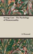 Strange Lust - The Psychology of Homosexuality