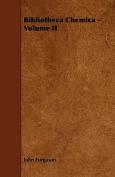 Bibliotheca Chemica - Volume II