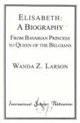 Elisabeth: A Biography