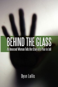 Behind the Glass