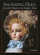 Fascinating Dolls from the Musee de la Poupee Paris