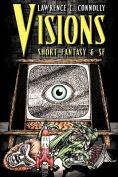 Visions: Short Fantasy & SF