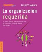 La Organizacion Requerida [Spanish]