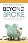 Beyond Broke
