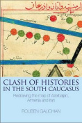 Clash of Histories in the South Caucasus