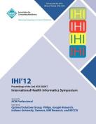 Ihi 12 Proceedings of the 2nd ACM Sighit International Health Informatics Symposium