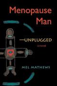 Menopause Man-Unplugged