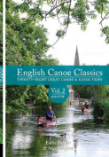 English Canoe classics: Twenty-eight great Canoe & Kayak trips