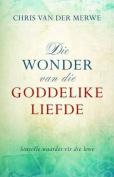 Wonder Van Die Goddelike Liefde [AFR]
