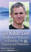 Mindfulness Meditation in Everyday Life & Exercises and Meditations [Audio]