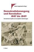 Demokratiebewegung Und Revolution 1847 Bis 1849 [GER]