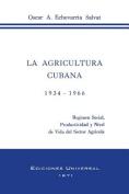 La Agricultura Cubana 1934 - 1936 [Spanish]