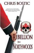 Rebellion in Northwoods