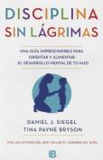 La Disciplina Sin Lagrimas [Spanish]