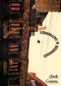 Onwards & Outwards