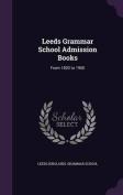Leeds Grammar School Admission Books