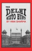 The Delhi Histo Hunt